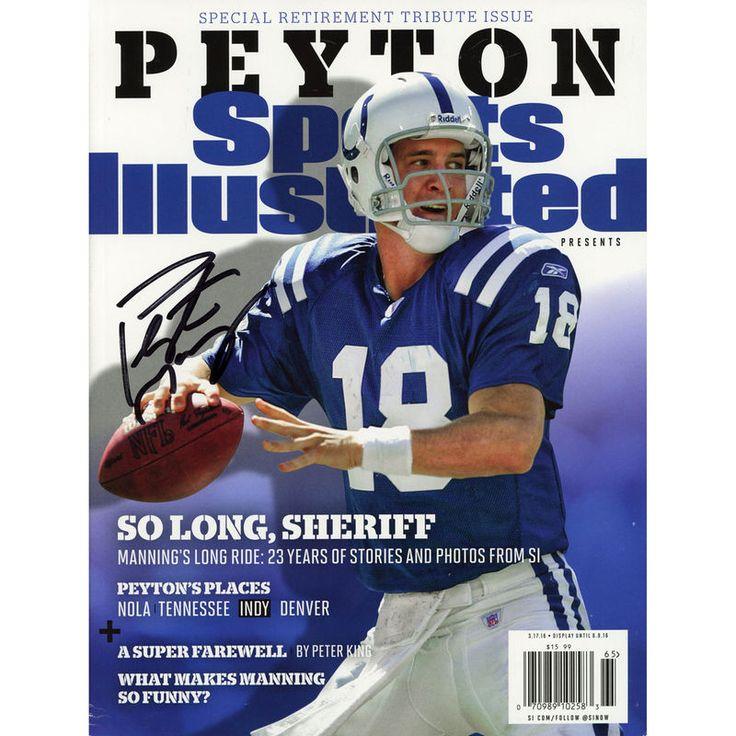 Peyton Manning Indianapolis Colts Fanatics Authentic Autographed Retirement Sports Illustrated Magazine