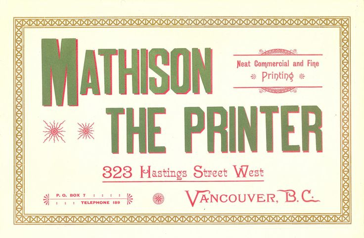 Window advertisement for Mathison, the printer. Robert Mathison, printer. Vancouver, 1889.