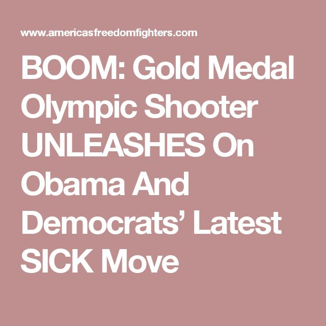 BOOM: Gold Medal Olympic Shooter UNLEASHES On Obama And Democrats' Latest SICK Move