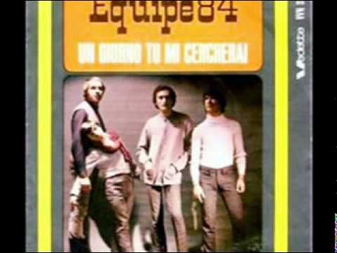 Equipe84 -Un giorno tu mi cercherai (1966)