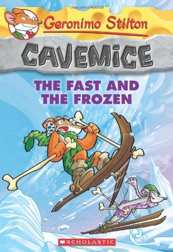 Geronimo Stilton Cavemice #4: The Fast and the Frozen/Geronimo Stilton