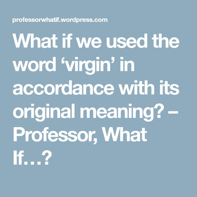 What if we used the word 'virgin' in accordance with its original meaning? – Professor, What If…?