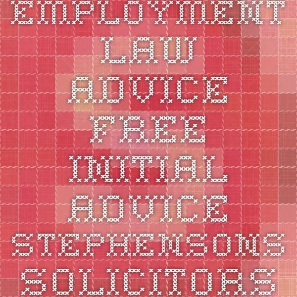 Employment Law Advice - Free Initial Advice - Stephensons Solicitors LLP