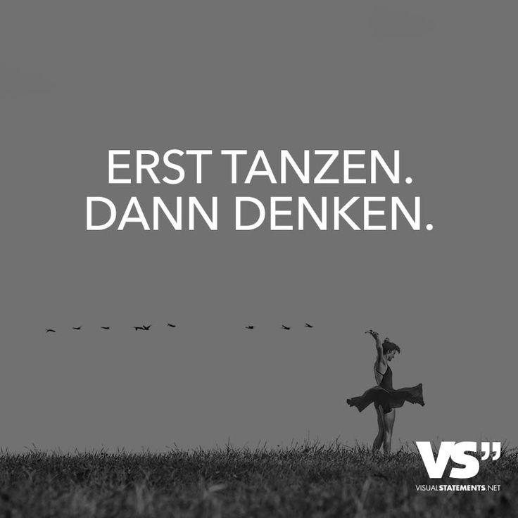 Erst tanzen, dann denken.