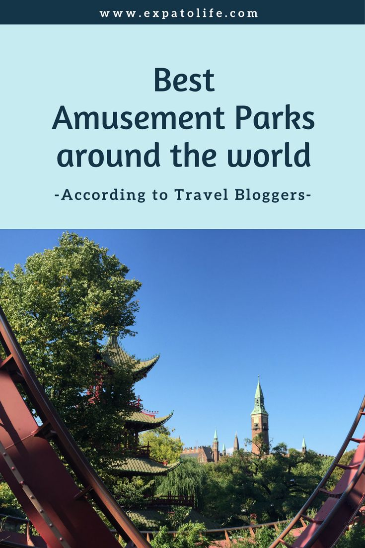 Best Amusement Parks around the world according to Travel Bloggers