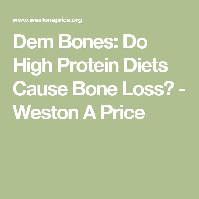 Dem Bones: Do High Protein Diets Cause Bone Loss? - Weston A Price
