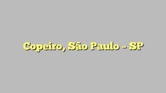 Copeiro, São Paulo - SP