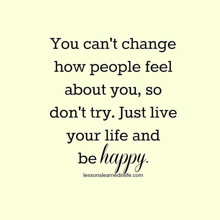 Live Your Life Happy Quotes: Just Live Your Life And Be Happy