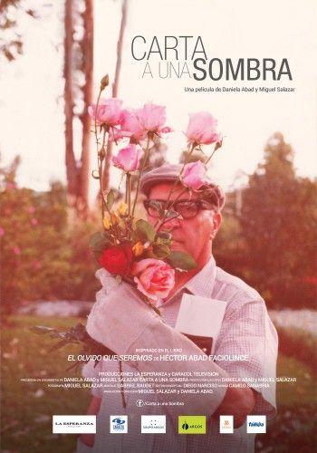 Carta a una sombra. Una película de Daniela Abad. Inspirada en El olvido que seremos.