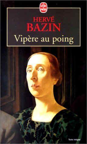 Vipère au poing Livre Télécharger (ebook) Gratuit Hervé Bazin  http://ebookonlinefree.com/fr/vipere-au-poing-livre-telecharger-ebook/