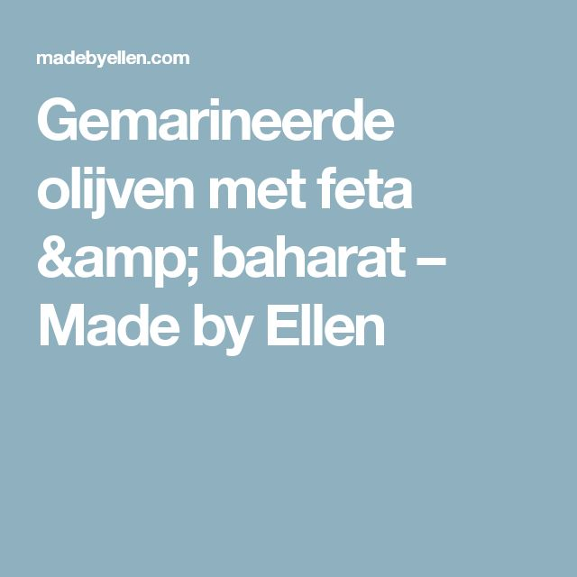 Gemarineerde olijven met feta & baharat – Made by Ellen