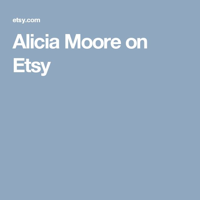 Alicia Moore on Etsy