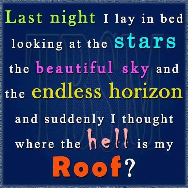 Last Night I Was Laying In My Bed Looking Up At The Stars The Beautiful Sky  And The Endless Horizon And Suddenly I Thought Where The Hell Is.