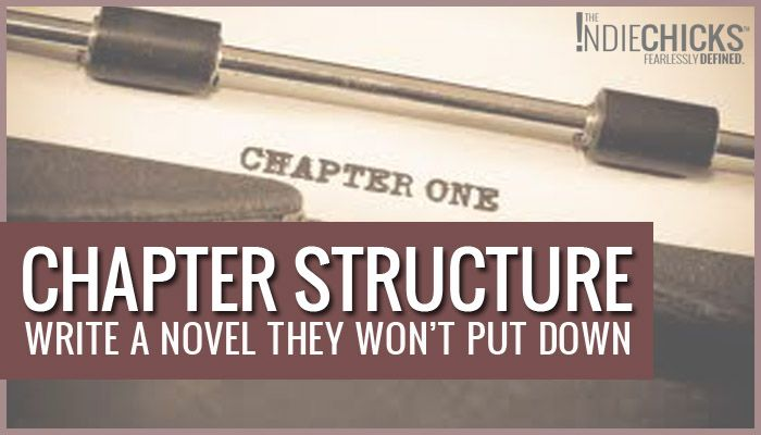 Chapter Structure In Your Novel: Write A Novel They Won't Put Down