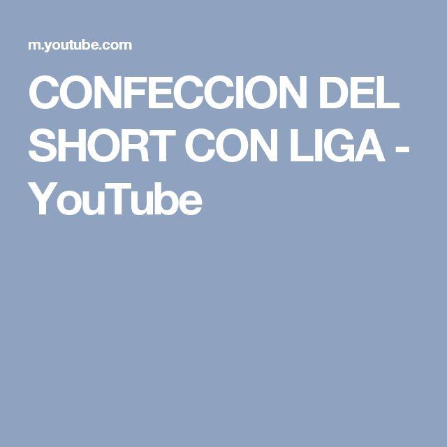 CONFECCION DEL SHORT CON LIGA - YouTube