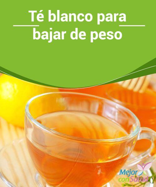 Té blanco para bajar de peso  El té blanco es un excelente aliado para bajar de peso con propiedades medicinales y antioxidantes.