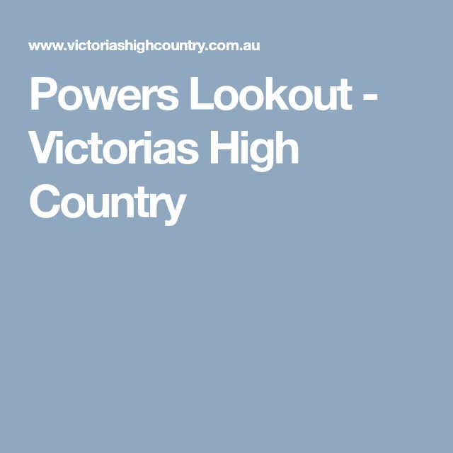 Powers Lookout - Victorias High Country