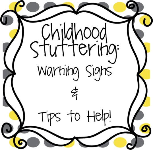 Childhood Stuttering: Information, Warning Signs, and Tips for Parents - Playing With Words 365