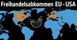 Freihandelsabkommen EU / USA | Die große Unterwerfung | Campact Blog