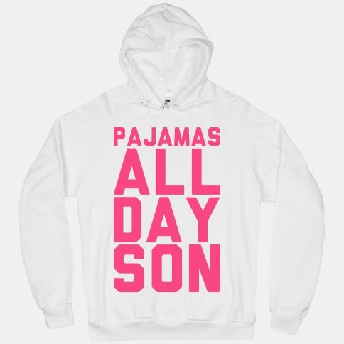 """Are you ready to wear your pajamas, lazy clothes, and jam jam's all day? This """"Pajamas All Day Son"""" design was made for the lazy layabout in all of us."""