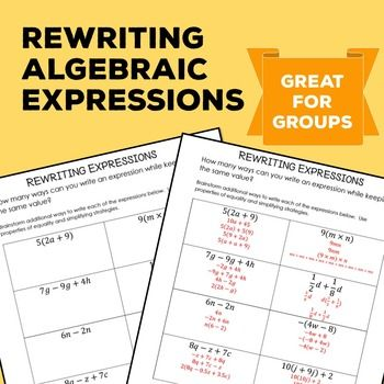 This Rewriting Algebraic Expressions activity is designed to give students experience representing expressions in different ways.  This skill is essential to algebra and pre-algebra.  I created it to use in 8th grade, but it would be great as early as 7th and also works for deepening knowledge in high school.