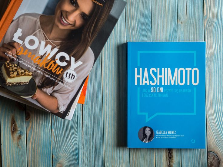 Hashimoto. Jak w 90 dni pozbyć się objawów i odzyskać zdrowie - Izabella Wentz