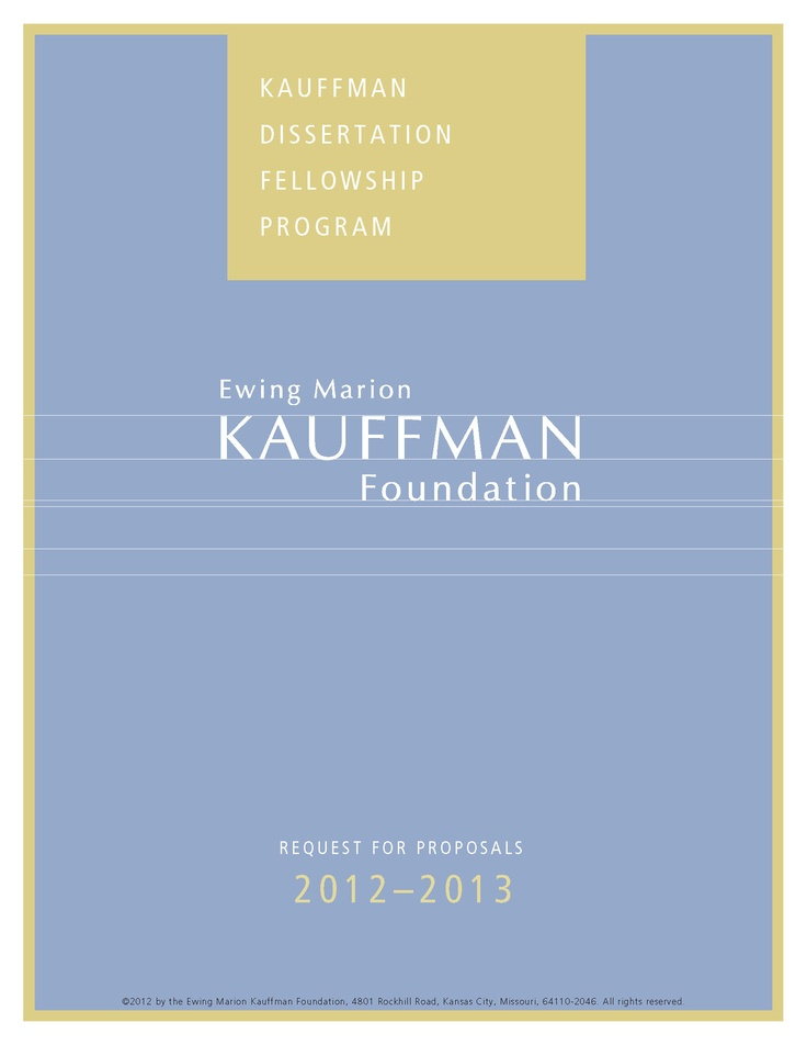 kauffman dissertation fellowship The kauffman dissertation fellowship (kdf) is an annual competitive program that awards up to 20 dissertation fellowship grants of $20,000 each to phd, dba, or.