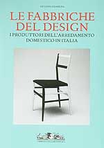 Le Fabbriche del Design. Author: Giuliana Gramigna. The latest work by the author of Repertorio 1950-1980.