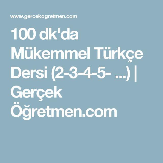 100 dk'da Mükemmel Türkçe Dersi (2-3-4-5- ...) | Gerçek Öğretmen.com