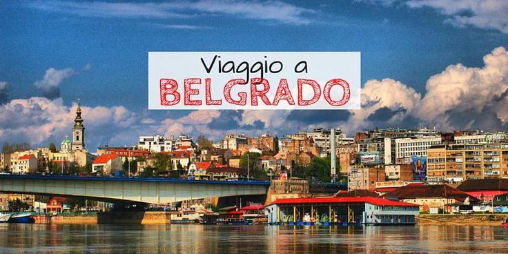 Belgrado, cosa vedere in questa bella città