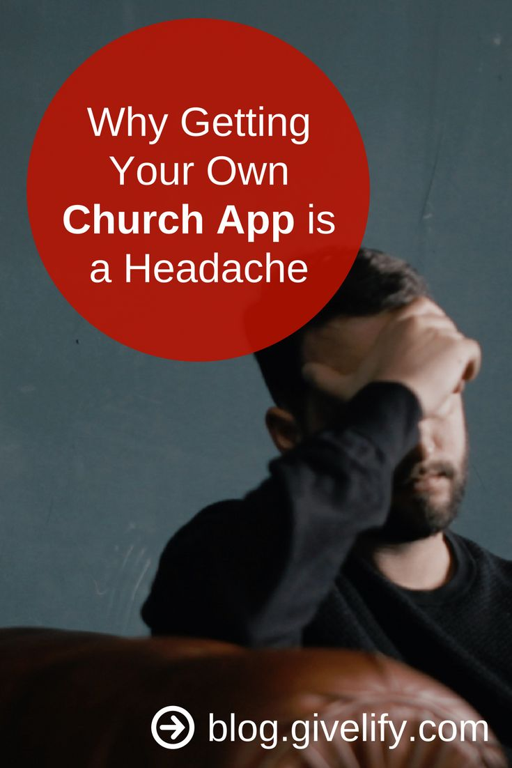 Think you need your own church app? Here's why it isn't worth the headache: http://blog.givelify.com/getting-church-app-headache