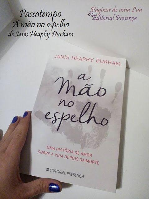 Páginas de uma Lua - O Diário de uma vida: Passatempo A Mão no Espelho de Janis Heaphy Durham...