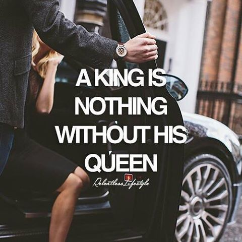A King Is Nothing Without His Queen life quotes quotes quote life motivational quotes inspirational quotes about life life quotes and sayings life inspiring quotes life image quotes best life quotes quotes about life lessons
