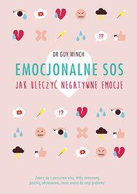 Emocjonalne SOS. Jak uleczyć negatywne emocje-Winch Guy