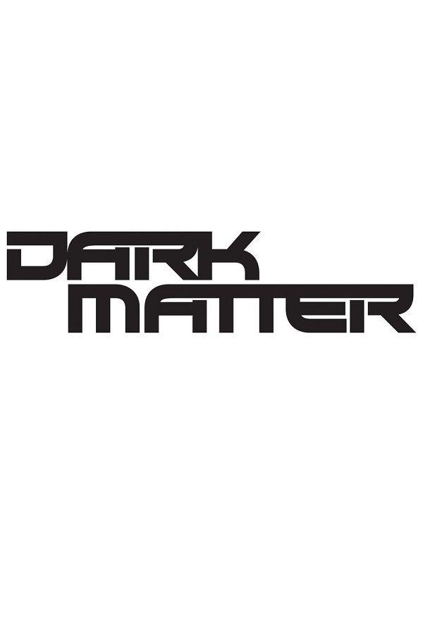 RETURNS IN 2017  -     Dark Matter (TV Series 2015– ) -  DRAMA / SCI-FI / THRILLER