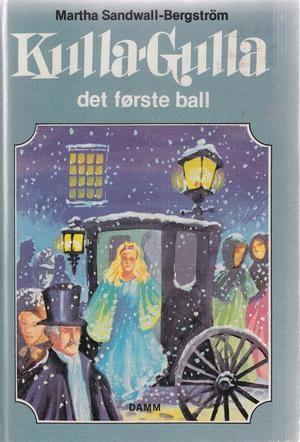 """""""Kulla-Gulla : det første ball - Kulla-Gulla bøkene 8"""" av Martha Sandwall-Bergström"""