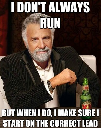 I don't always run...