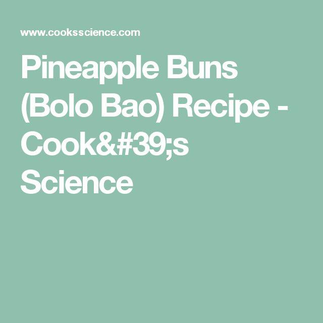 Pineapple Buns (Bolo Bao) Recipe - Cook's Science