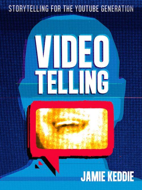 Videotelling | Storytelling for the YouTube generation