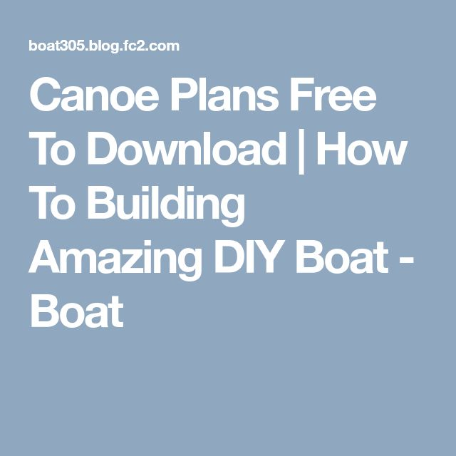 Canoe Plans Free To Download | How To Building Amazing DIY Boat - Boat