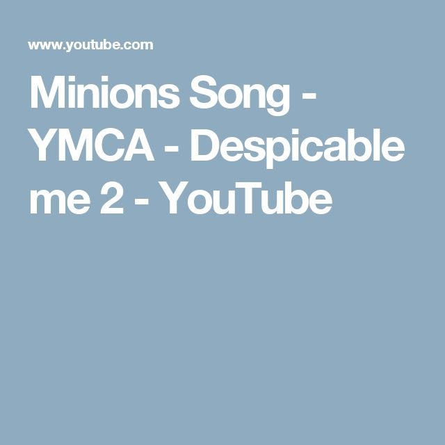 Minions Song - YMCA - Despicable me 2 - YouTube