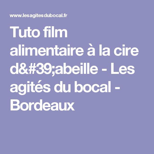Tuto film alimentaire à la cire d'abeille - Les agités du bocal - Bordeaux