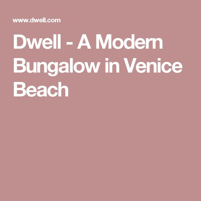 Dwell - A Modern Bungalow in Venice Beach