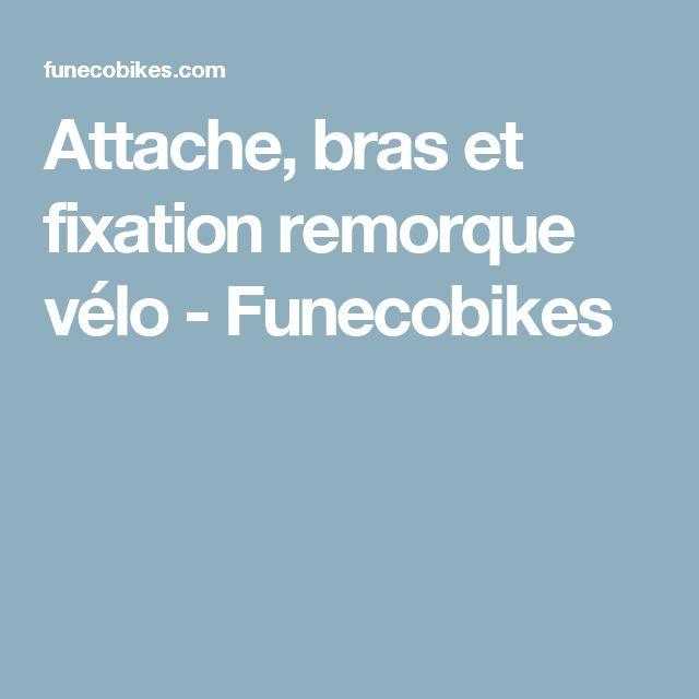 Attache, bras et fixation remorque vélo - Funecobikes