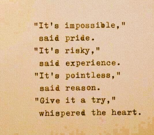 """Give It A Try,"" Whispered The Heart."