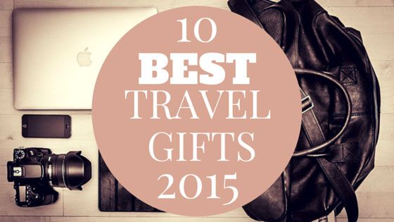 Want to get the traveler in your life the Best Travel Gifts ever? Something useful that they'll use & love? We've got you covered - Best Travel Gifts 2015
