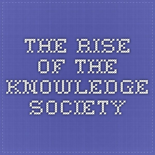 The Rise of the Knowledge Society