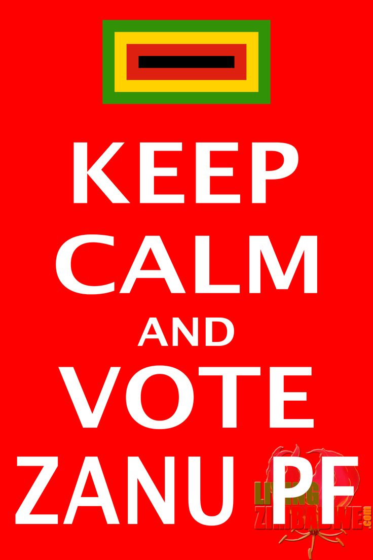 Keep Calm and Vote Zanu PF   #ZimElections #TeamZanuPF  It's your choice!