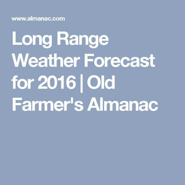Long Range Weather Forecast For 2018