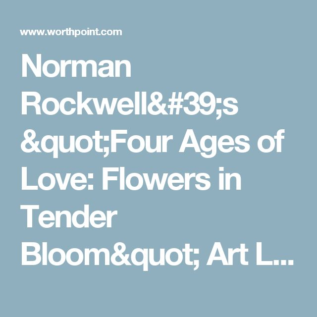"""Norman Rockwell's """"Four Ages of Love: Flowers in Tender Bloom"""" Art Lot 30 